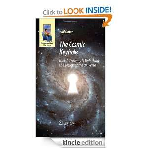 The Cosmic Keyhole How Astronomy Is Unlocking the Secrets of the