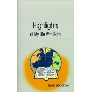 Highlights of My Life with Rom (9780759615601) Ruth