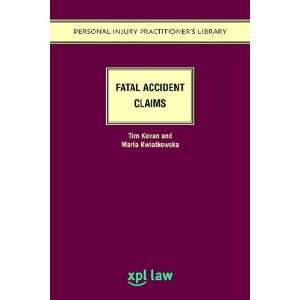 Fatal Accident Claims (9781858113296): Tim Kevan: Books
