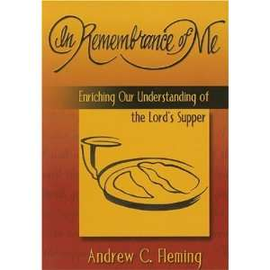 of the Lords Supper (9781577821625): Andrew C Fleming: Books