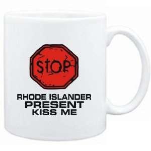 Mug White  STOP  Rhode Islander START KISSING  Usa