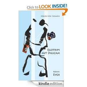 Egotrips mit Digicam (German Edition) Jürgen von Esenwein