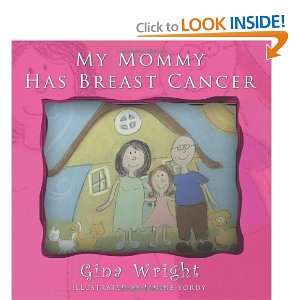My Mommy Has Breast Cancer (9781449021504): Gina Wright: Books