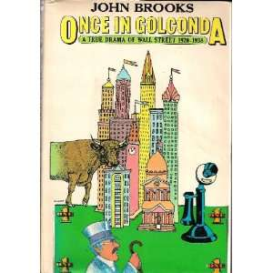 in Golconda A True Drama of Wall Street 1920 1938 John Brooks Books