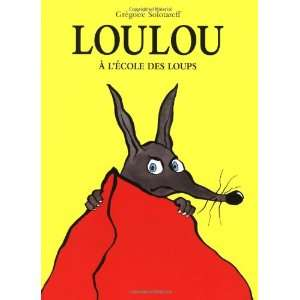 Loulou a lecole des loups (French Edition) (9782211207997