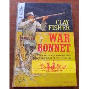 War Bonnet: Clay Fisher: Books