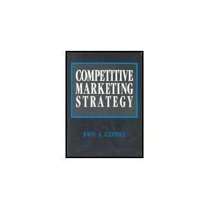 Competitive Marketing Strategy (9780536588296) John A