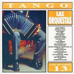 13 Tango Las Orquestas Los Mejores 13 Tango Las Orquestas Music