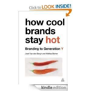 How Cool Brands Stay Hot Branding to Generation Y Joeri Van den