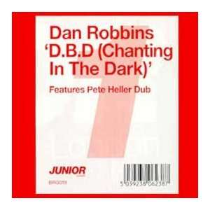 : DAN ROBBINS / DBD (CHANT IN THE DARK) (DISC 1): DAN ROBBINS: Music