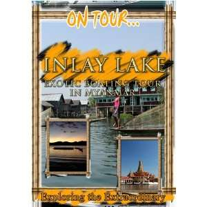 : On Tour INLAY LAKE Exotic Boating Tour In Myanmar: Movies & TV