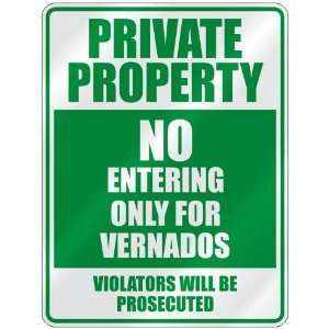 PRIVATE PROPERTY NO ENTERING ONLY FOR VERNADOS  PARKING