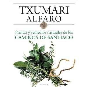 Plantas Y Remedios Naturales. Camino Santiago (Spanish