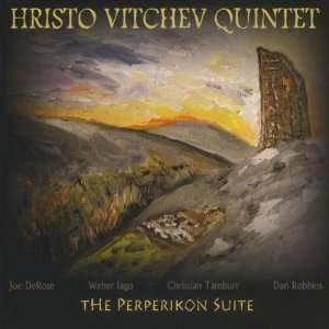 The Perperikon Suite: Hristo Vitchev Quintet: Music