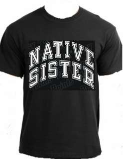 NATIVE SISTER American Indian woman pow wow t shirt