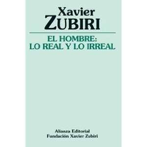 El Hombre/ The Man: Lo Real Y Lo Irreal (Spanish Edition
