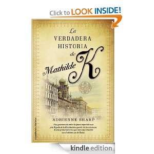 La verdadera historia de Mathilde K (Novela Historica (roca)) (Spanish