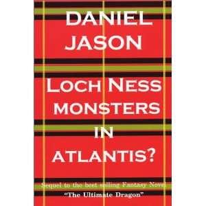 Loch Ness Monsters in Atlantis? (9780965947039) Daniel Jason Books