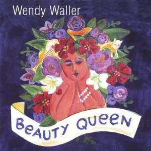 Beauty Queen Wendy Waller Music