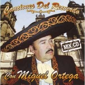 Canciones del Recuerdo: Miguel Ortega: Music
