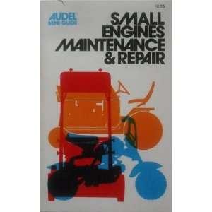 Small engines maintenance & repair (Audel mini guide