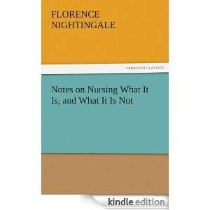 Notes on Nursing What It Is, and What It Is Not Florence Nightingale