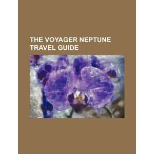 The Voyager Neptune travel guide (9781234355371) U.S