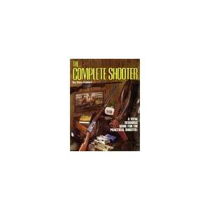The Complete Shooter A Total Resource Guide for the