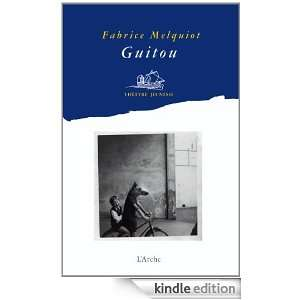 Guitou (French Edition): Fabrice Melquiot:  Kindle Store