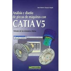 CON CATIA V5 (9788426715241): Jose Antonio Vásquez Angulo: Books