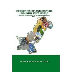 Economics of Agriculture Industry in Pakistan (Vol. I