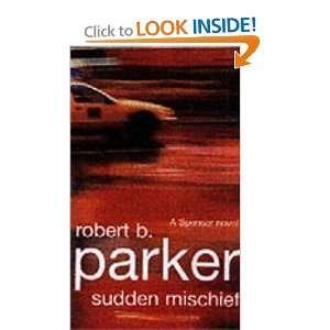 Mischief (A Spenser Novel) (9781842430583): Robert B Parker: Books
