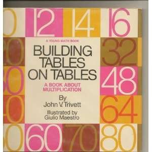 Building Tables on Tables A Book about Multiplication (Young Math