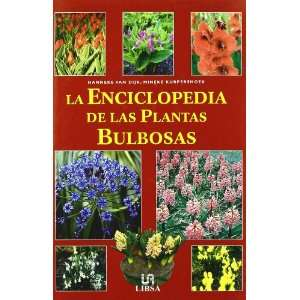 La enciclopedia de las plantas bulbosas/ Encyclopedia of