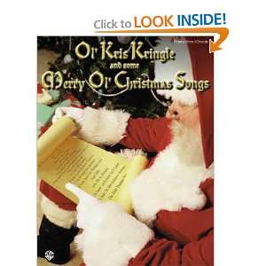 Kris Kringle and Some Merry Ol Christmas Songs: Piano/Vocal/Chords