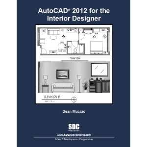 AutoCAD 2012 for the Interior Designer (9781585036363