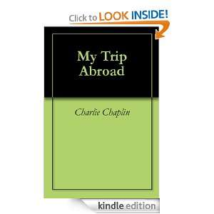 My Trip Abroad: Charlie Chaplin:  Kindle Store