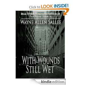 With Wounds Still Wet Wayne Allen Sallee, Kathe Koja