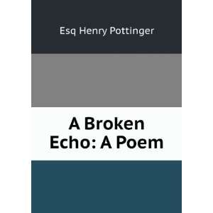 A Broken Echo A Poem Esq Henry Pottinger Books