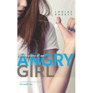 Confessions of an Angry Girl (Harlequin Teen