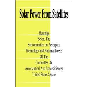 Solar Power from Satellites (9780894991141): Committee on