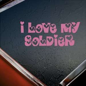 I LOVE MY SOLDIER V1 Pink Decal Car Truck Window Pink