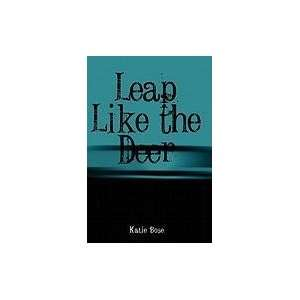 Leap Like the Deer (9781907756511) Katie Bose Books