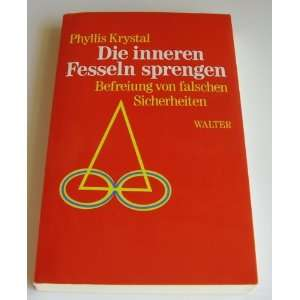 Die Inneren Fesseln Sprengen (9783530490503): Phyllis Krystal: Books