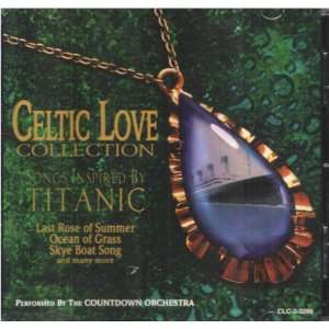 Celtic Love Collection Songs Inspired by Titanic The