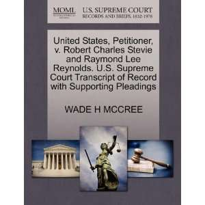 : United States, Petitioner, v. Robert Charles Stevie and Raymond Lee