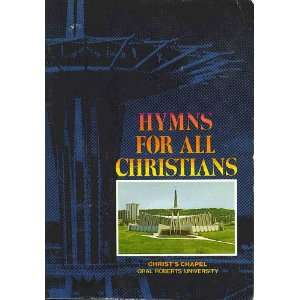 Hymns for All Christians Oral Roberts Books