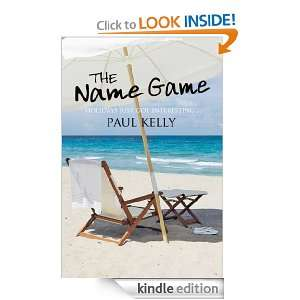 The Name Game: Paul Kelly:  Kindle Store