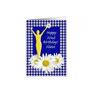 Niece 32nd Birthday Joy of Living Daisies Card: Health