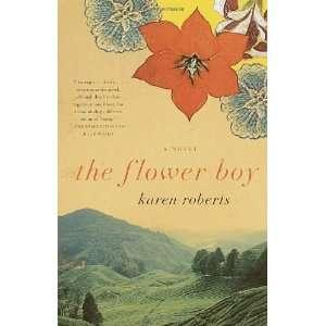 The Flower Boy A Novel [Paperback] Karen Roberts Books